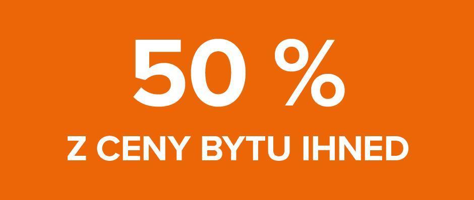 50 % Z CENY BYTU IHNED